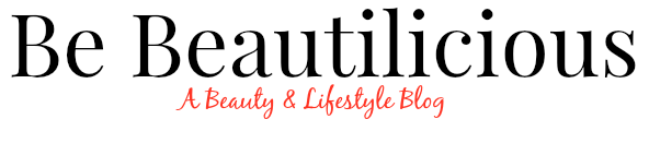 Be Beautilicious - A Beauty & Lifestyle Blog